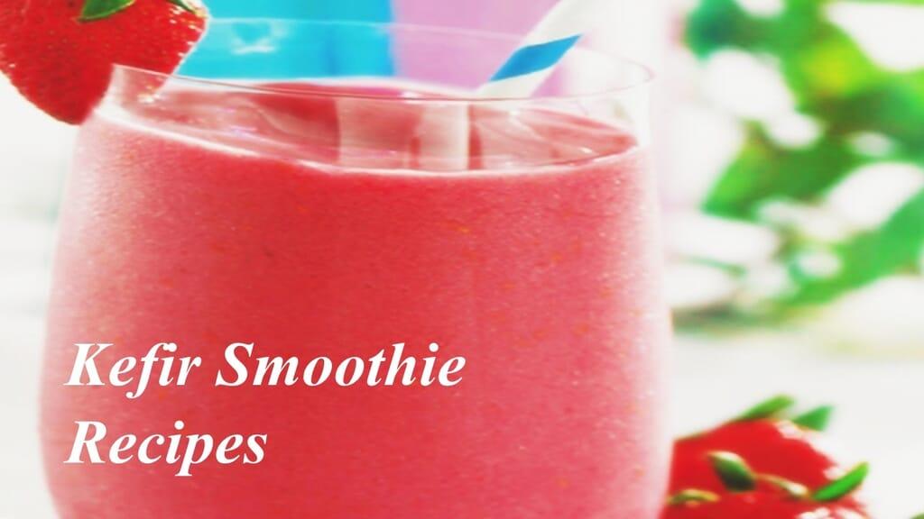 kefir smoothie recipes